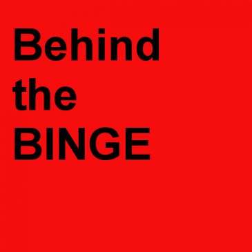 New show 1/17 and new series: Behind the Binge
